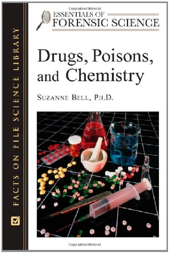 Drugs, Poisons, and Chemistry (Essentials of Forensic Science)