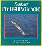 Saltwater Fly-Fishing Magic, Neal Rogers and Linda Rogers, 1558212531