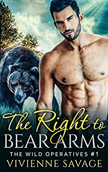 The Right to Bear Arms (Wild Operatives Book 1) by [Savage, Vivienne]