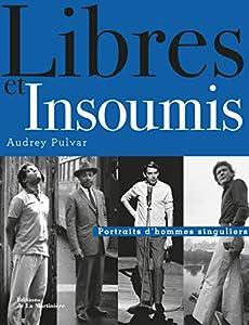 """Afficher """"Libres et insoumis"""""""