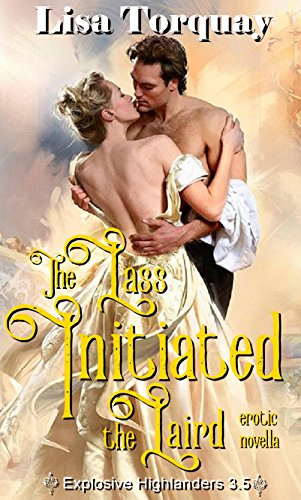 The Lass Initiated the Laird: Erotic Novella (Explosive Highlanders 3.5) (English Edition)