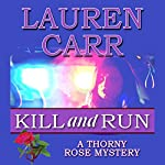 Kill and Run: A Thorny Rose Mystery, Book 1 | Lauren Carr