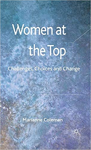Women at the Top: Challenges, Choices and Change