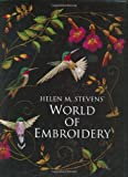 img - for World of Embroidery by Helen M. Stevens (2002-08-01) book / textbook / text book