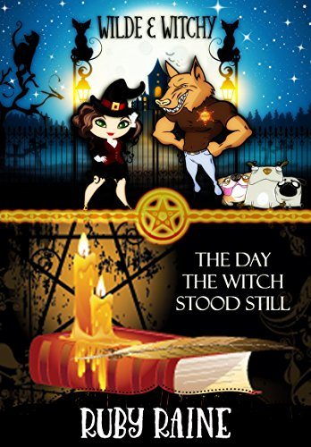 The Day the Witch Stood Still (Wilde & Witchy Book 1)