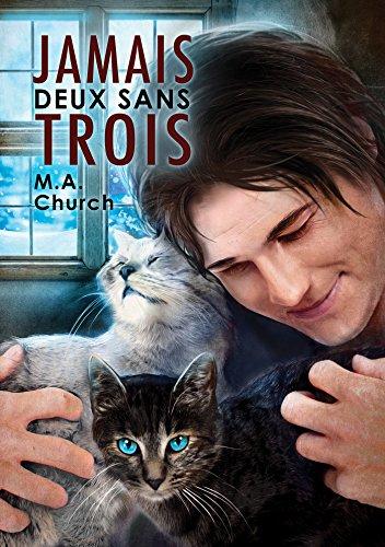 Jamais deux sans trois (Toutes griffes dehors t. 1) (French Edition)