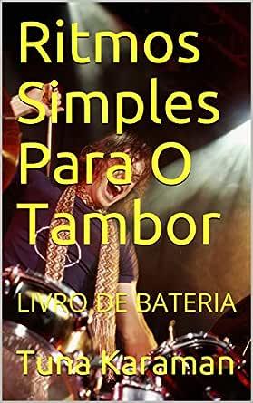 Ritmos Simples Para O Tambor: LIVRO DE BATERIA (Portuguese Edition ...