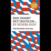 Hoe hoort het eigenlijk… in Nederland?