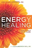 Energy Healing: The Essentials of Self-Care