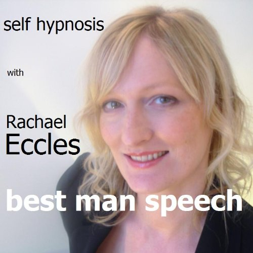 Best Man Speech: Be Calm & Confident on the Big Day, Self Hypnosis, Hypnotherapy CD (Best Man Speech Nerves)