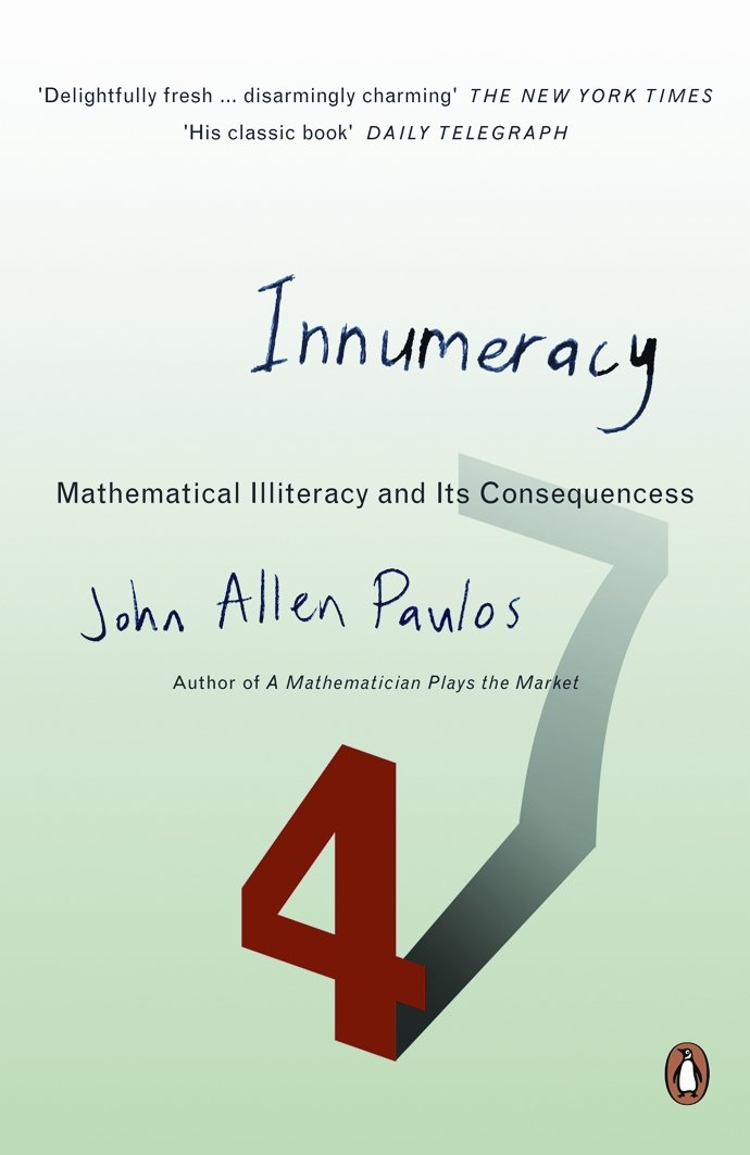 Innumeracy  Mathematical Illiteracy And Its Consequences  Penguin Press Science