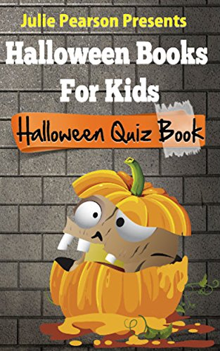 Quiz Halloween Costume (Halloween Books For Kids - An Interactive Halloween Quiz Book For Kids Of All Ages (Interactive Quiz Books For Kids)