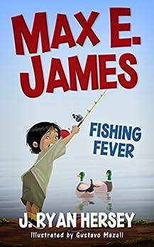 Max E. James: Fishing Fever (Volume 4) by [Hersey, J. Ryan]