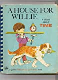 A House for Willie: A Story About Time