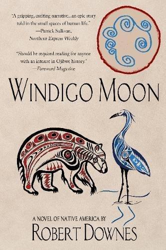 Windigo Moon: A Novel of Native America
