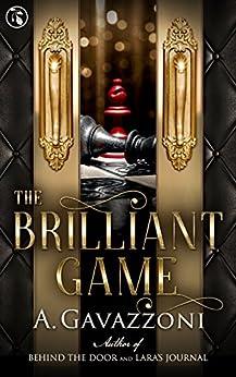 The Brilliant Game (Hidden Motives Book 3) by [Gavazzoni, A.]