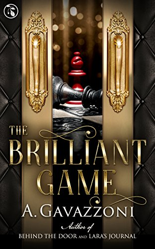 The Brilliant Game (Hidden Motives Book 3) by [Gavazzoni, A.]