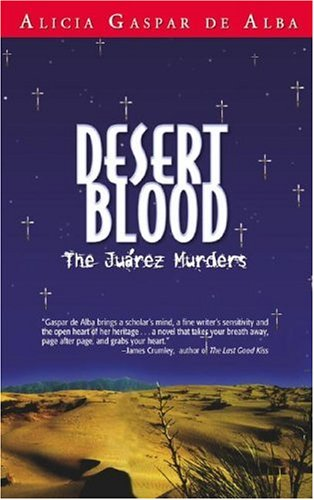 Desert Blood: The Juarez Murders by Brand: Arte Publico Pr