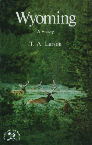 Wyoming: A Bicentennial History (States and the Nation Book 0) (Nv Larson)