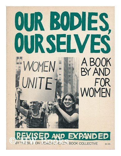 Our Bodies Ourselves : A Book By and For Women by Boston Women's Health Book Collective St (1-Mar-1976) Paperback - 1976 Body