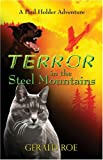 Terror in the Steel Mountains, Gerald Roe, 1413741363