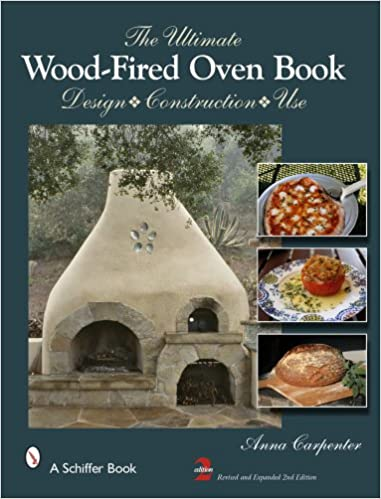 the ultimate wood fired oven book design construction use anna