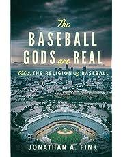The Baseball Gods are Real: The Religion of Baseball