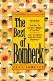 The Best of Bombeck: At Wit's End, Just Wait Until You Have Children of Your Own, I Lost Everything in the Post-Natal Depression