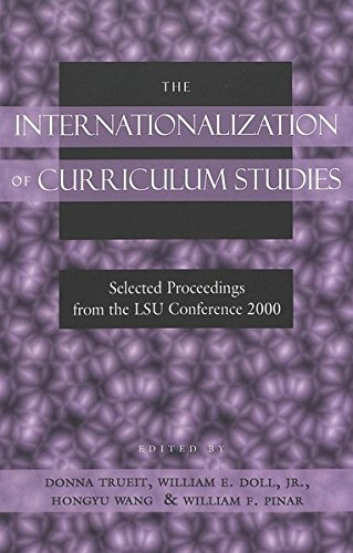 The Internationalization of Curriculum Studies: Selected Proceedings from the LSU Conference 2000