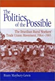 The Politics of the Possible, Biorn Maybury-Lewis, 1566391660