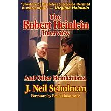 The Robert Heinlein Interview and Other Heinleiniana