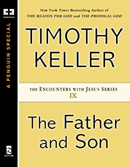 The Father and Son (Encounters with Jesus Series Book 9) by [Keller, Timothy]