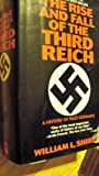 The Rise and Fall of the Third Reich : A History of Nazi Germany, Shirer, William L., 1567311636