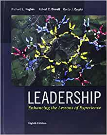 hughes text leadership enhancing the lessons of experience Leadership: enhancing the lessons of experience, 6th edition [richard l hughes, robert c ginnett, gordon j curphy] on amazoncom free shipping on qualifying offers leadership: enhancing the lessons of experience, 6/e consists of 13 chapters and three leadership skills sections integrated into the text authors.