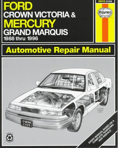 Ford Crown Victoria & Mercury Grand Marquis Automotive Repair Manual: Models Covered : Ford Crown Victoria and Mercury Grand Marquis 1988 Through 1996 (Haynes Auto Repair Manual ()