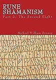 Rune Shamanism Part 2 - The Second Eight
