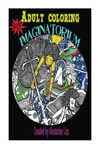 Download Adult Coloring Imaginatoruim: Calm, Therapy, Zen, Ebony art, Ebony, Coloring book, New, Stress Relief, Art, Black Art, Adventure, Fiction, Steampunk, ... Sea Life, Hunters, Fantasy, Sci-fi . PDF