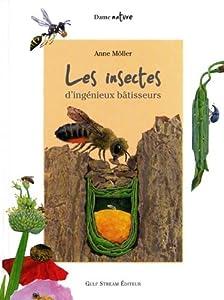 vignette de 'Insectes d'ingénieux bâtisseurs (Les) (Anne Möller)'