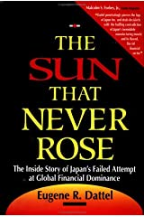 The Sun That Never Rose: The Inside Story of Japan's Failed Attempt at Global Financial Dominance