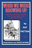 img - for When We Were Growing Up: Uplifting Stories of Families That Turned Hard Times Into Good Times book / textbook / text book