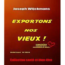 Exportons nos vieux (Collection santé et bien-être t. 1) (French Edition)