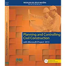 Planning and Controlling Civil Construction with Microsoft Project 2013