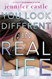 You Look Different in Real Life, Jennifer Castle, 0061985813