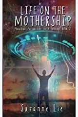 Life on the Mothership - Pleiadian Perspective on Ascension Book 2 Paperback