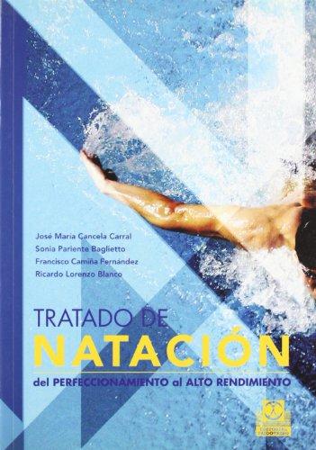 Descargar Libro Tratado De NataciÓn. Del Perfeccionamiento Al Alto Rendimiento José Mª Cancela Carral