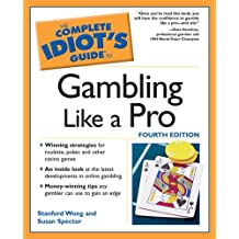 The Complete Idiot's Guide to Gambling Like a Pro, 4E