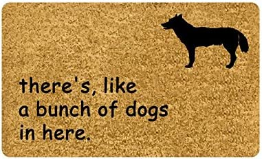 Forever Case There s, Like A Bunch of Dogs in here. Funny Design Printed Indoor Outdoor Doormat 30 L X18 W inch Non-Woven Fabric Machine-Washable Home Decor