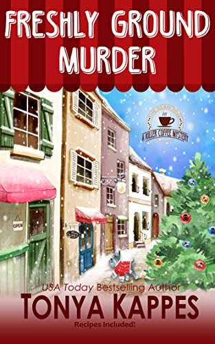 (Freshly Ground Murder: A Cozy Mystery (A Killer Coffee Mystery Series Book Three))