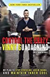 Control the Crazy, Vinny Guadagnino and Samantha Rose, 0307987264