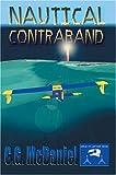 Nautical Contraband, Carl McDaniel, 0595665322